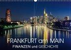 Frankfurt am Main - Finanzen und Geschichte (Wandkalender 2018 DIN A3 quer) Dieser erfolgreiche Kalender wurde dieses Jahr mit gleichen Bildern und aktualisiertem Kalendarium wiederveröffentlicht.