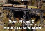 Spur N und Z international, Modelleisenbahn (Wandkalender 2018 DIN A3 quer) Dieser erfolgreiche Kalender wurde dieses Jahr mit gleichen Bildern und aktualisiertem Kalendarium wiederveröffentlicht.