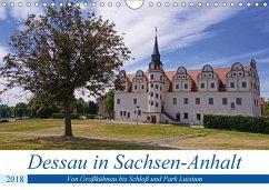 Dessau in Sachsen-Anhalt (Wandkalender 2018 DIN A4 quer) Dieser erfolgreiche Kalender wurde dieses Jahr mit gleichen Bildern und aktualisiertem Kalendarium wiederveröffentlicht. - Bussenius, Beate