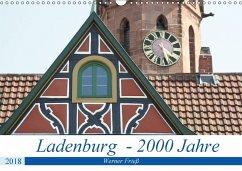 Ladenburg - 2000 Jahre (Wandkalender 2018 DIN A3 quer) Dieser erfolgreiche Kalender wurde dieses Jahr mit gleichen Bildern und aktualisiertem Kalendarium wiederveröffentlicht.