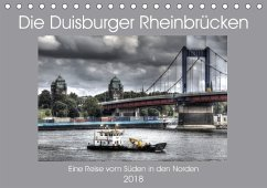 Die Duisburger Rheinbrücken (Tischkalender 2018 DIN A5 quer) Dieser erfolgreiche Kalender wurde dieses Jahr mit gleichen Bildern und aktualisiertem Kalendarium wiederveröffentlicht.