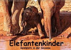 Elefantenkinder. Spielplatz Savanne (Wandkalender 2018 DIN A3 quer)