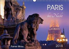 Paris bei Nacht 2018 (Wandkalender 2018 DIN A3 quer)