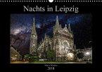 Nachts in Leipzig (Wandkalender 2018 DIN A3 quer) Dieser erfolgreiche Kalender wurde dieses Jahr mit gleichen Bildern und aktualisiertem Kalendarium wiederveröffentlicht.