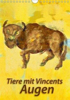 Tiere mit Vincents Augen (Wandkalender 2018 DIN A4 hoch) Dieser erfolgreiche Kalender wurde dieses Jahr mit gleichen Bildern und aktualisiertem Kalendarium wiederveröffentlicht.