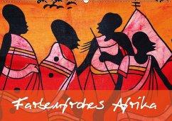 Farbenfrohes Afrika (Wandkalender 2018 DIN A2 quer) Dieser erfolgreiche Kalender wurde dieses Jahr mit gleichen Bildern und aktualisiertem Kalendarium wiederveröffentlicht.