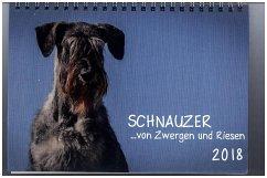 Schnauzer... von Zwergen und Riesen 2018 (Tischkalender 2018 DIN A5 quer)
