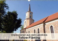 Impressionen aus dem Landkreis Teltow-Fläming (Wandkalender 2018 DIN A3 quer) Dieser erfolgreiche Kalender wurde dieses Jahr mit gleichen Bildern und aktualisiertem Kalendarium wiederveröffentlicht.