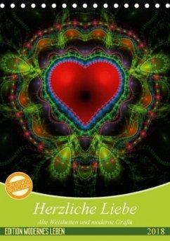 Herzliche Liebe (Tischkalender 2018 DIN A5 hoch) Dieser erfolgreiche Kalender wurde dieses Jahr mit gleichen Bildern und aktualisiertem Kalendarium wiederveröffentlicht.