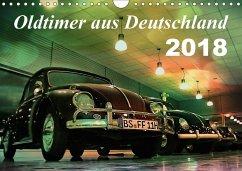 Oldtimer aus Deutschland (Wandkalender 2018 DIN A4 quer) Dieser erfolgreiche Kalender wurde dieses Jahr mit gleichen Bildern und aktualisiertem Kalendarium wiederveröffentlicht.
