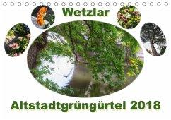 Wetzlar Altstadtgrüngürtel (Tischkalender 2018 DIN A5 quer) Dieser erfolgreiche Kalender wurde dieses Jahr mit gleichen Bildern und aktualisiertem Kalendarium wiederveröffentlicht.