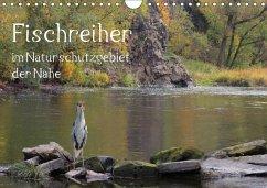 Der Fischreiher im Naturschutzgebiet der Nahe (Wandkalender 2018 DIN A4 quer) Dieser erfolgreiche Kalender wurde dieses Jahr mit gleichen Bildern und aktualisiertem Kalendarium wiederveröffentlicht.