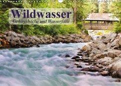 Wildwasser. Gebirgsbäche und Wasserfälle (Wandkalender 2018 DIN A3 quer) Dieser erfolgreiche Kalender wurde dieses Jahr mit gleichen Bildern und aktualisiertem Kalendarium wiederveröffentlicht.