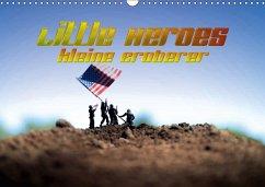 Little Heroes - kleine Eroberer (Wandkalender 2018 DIN A3 quer) Dieser erfolgreiche Kalender wurde dieses Jahr mit gleichen Bildern und aktualisiertem Kalendarium wiederveröffentlicht.