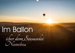 Im Ballon über dem Sossusvlei, Namibia (Wandkalender 2018 DIN A2 quer) Dieser erfolgreiche Kalender wurde dieses Jahr mit gleichen Bildern und aktualisiertem Kalendarium wiederveröffentlicht.
