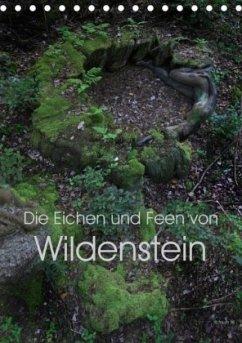 Die Eichen und Feen von Wildenstein (Tischkalender 2018 DIN A5 hoch) Dieser erfolgreiche Kalender wurde dieses Jahr mit gleichen Bildern und aktualisiertem Kalendarium wiederveröffentlicht.