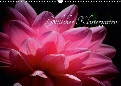 Göttlicher Klostergarten (Wandkalender 2018 DIN A3 quer) Dieser erfolgreiche Kalender wurde dieses Jahr mit gleichen Bildern und aktualisiertem Kalendarium wiederveröffentlicht.