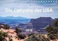 Die Canyons der USA (Tischkalender 2018 DIN A5 quer)