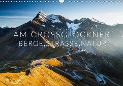 Am Großglockner. Berge, Straße, Natur (Wandkalender 2018 DIN A3 quer) Dieser erfolgreiche Kalender wurde dieses Jahr mit gleichen Bildern und aktualisiertem Kalendarium wiederveröffentlicht.