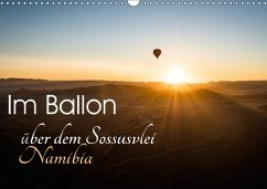 Im Ballon über dem Sossusvlei, Namibia (Wandkalender 2018 DIN A3 quer) Dieser erfolgreiche Kalender wurde dieses Jahr mit gleichen Bildern und aktualisiertem Kalendarium wiederveröffentlicht.