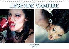 Legende Vampire (Wandkalender 2018 DIN A4 quer) Dieser erfolgreiche Kalender wurde dieses Jahr mit gleichen Bildern und aktualisiertem Kalendarium wiederveröffentlicht.