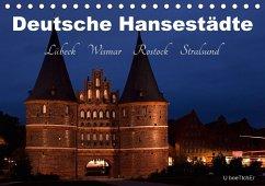Deutsche Hansestädte - Lübeck Wismar Rostock Stralsund (Tischkalender 2018 DIN A5 quer) Dieser erfolgreiche Kalender wurde dieses Jahr mit gleichen Bildern und aktualisiertem Kalendarium wiederveröffentlicht.