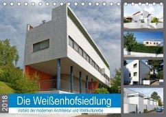 Die Weißenhofsiedlung - Vorbild der modernen Architektur und Weltkulturerbe (Tischkalender 2018 DIN A5 quer)