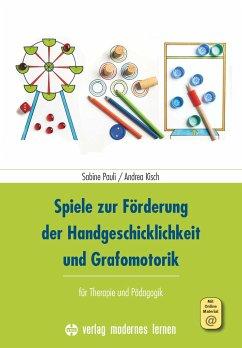 Spiele zur Förderung der Handgeschicklichkeit und Grafomotorik - Pauli, Sabine; Kisch, Andrea