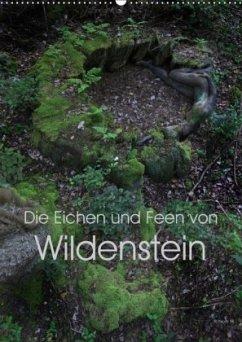 Die Eichen und Feen von Wildenstein (Wandkalender 2018 DIN A2 hoch) Dieser erfolgreiche Kalender wurde dieses Jahr mit gleichen Bildern und aktualisiertem Kalendarium wiederveröffentlicht.