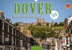 Dover - Hafenstadt am Ärmelkanal (Wandkalender 2018 DIN A3 quer) Dieser erfolgreiche Kalender wurde dieses Jahr mit gleichen Bildern und aktualisiertem Kalendarium wiederveröffentlicht.