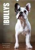 Bullys mit Charme - Französische Bulldoggen im Portrait (Wandkalender 2018 DIN A3 hoch) Dieser erfolgreiche Kalender wurde dieses Jahr mit gleichen Bildern und aktualisiertem Kalendarium wiederveröffentlicht.