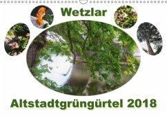 Wetzlar Altstadtgrüngürtel (Wandkalender 2018 DIN A3 quer) Dieser erfolgreiche Kalender wurde dieses Jahr mit gleichen Bildern und aktualisiertem Kalendarium wiederveröffentlicht.