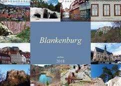 Blankenburg im Harz (Wandkalender 2018 DIN A3 quer) Dieser erfolgreiche Kalender wurde dieses Jahr mit gleichen Bildern und aktualisiertem Kalendarium wiederveröffentlicht. - Laube, Lucy M.