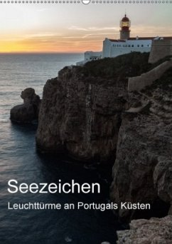 Seezeichen - Leuchttürme an Portugals Küsten (Wandkalender 2018 DIN A2 hoch) Dieser erfolgreiche Kalender wurde dieses Jahr mit gleichen Bildern und aktualisiertem Kalendarium wiederveröffentlicht.