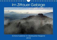 Das Zittauer Gebirge - (Wandkalender 2018 DIN A4 quer) Dieser erfolgreiche Kalender wurde dieses Jahr mit gleichen Bildern und aktualisiertem Kalendarium wiederveröffentlicht.