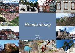 Blankenburg im Harz (Tischkalender 2018 DIN A5 quer) Dieser erfolgreiche Kalender wurde dieses Jahr mit gleichen Bildern und aktualisiertem Kalendarium wiederveröffentlicht.