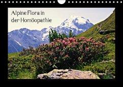 Alpine Flora in der Homöopathie (Wandkalender 2018 DIN A4 quer) Dieser erfolgreiche Kalender wurde dieses Jahr mit gleichen Bildern und aktualisiertem Kalendarium wiederveröffentlicht.