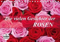 Die vielen Gesichter der Rosen (Tischkalender 2...