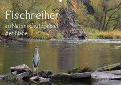 Der Fischreiher im Naturschutzgebiet der Nahe (Wandkalender 2018 DIN A2 quer) Dieser erfolgreiche Kalender wurde dieses Jahr mit gleichen Bildern und aktualisiertem Kalendarium wiederveröffentlicht.