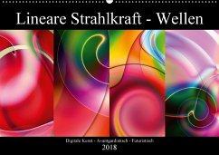 Lineare Strahlkraft - Wellen, Digitale Kunst (Wandkalender 2018 DIN A2 quer) Dieser erfolgreiche Kalender wurde dieses Jahr mit gleichen Bildern und aktualisiertem Kalendarium wiederveröffentlicht.