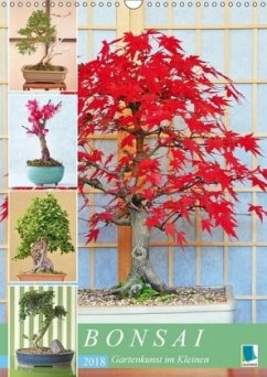Bonsai: Gartenkunst im Kleinen (Wandkalender 2018 DIN A3 hoch) Dieser erfolgreiche Kalender wurde dieses Jahr mit gleichen Bildern und aktualisiertem Kalendarium wiederveröffentlicht.