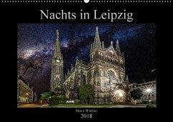 Nachts in Leipzig (Wandkalender 2018 DIN A2 quer) Dieser erfolgreiche Kalender wurde dieses Jahr mit gleichen Bildern und aktualisiertem Kalendarium wiederveröffentlicht.