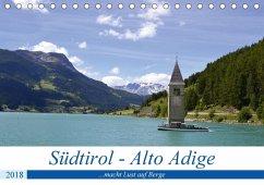 Südtirol - Alto Adige ...macht Lust auf Berge (Tischkalender 2018 DIN A5 quer) Dieser erfolgreiche Kalender wurde dieses Jahr mit gleichen Bildern und aktualisiertem Kalendarium wiederveröffentlicht.