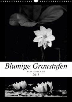 Blumige Graustufen - Schwarz und Weiß (Wandkalender 2018 DIN A3 hoch) Dieser erfolgreiche Kalender wurde dieses Jahr mit gleichen Bildern und aktualisiertem Kalendarium wiederveröffentlicht.