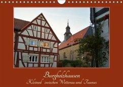 Burgholzhausen: Kleinod zwischen Wetterau und Taunus (Wandkalender 2018 DIN A4 quer) - Cornelia Müller, Monika