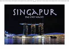Singapur. Tag und Nacht (Wandkalender 2018 DIN A3 quer)
