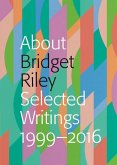 About Bridget Riley: Selected Writings, 1999-2016
