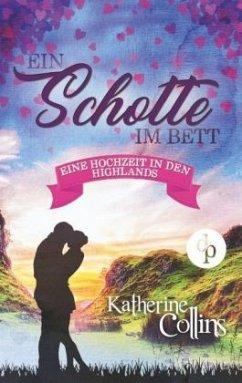 Ein Schotte im Bett (Liebe, Romantik, Chick-lit)