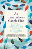 As Kingfishers Catch Fire (eBook, ePUB)