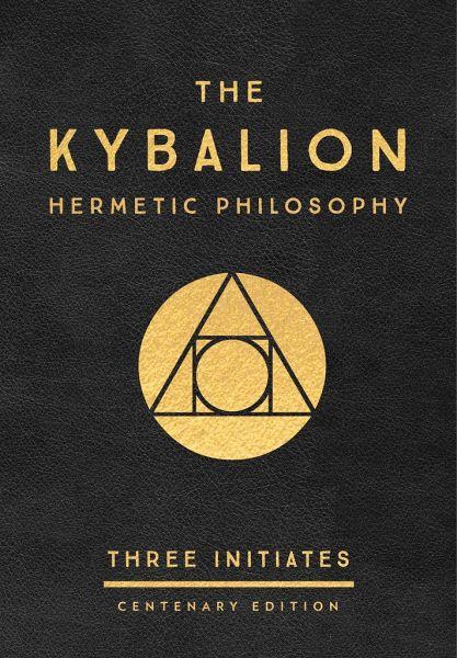 The Kybalion: Centenary Edition von Three Initiates